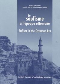 Rachida Chih et Catherine Mayeur-Jaouen - Annales islamologiques N° 29 : Le soufisme à l'époque ottomane - XVIe-XVIIIe siècle.