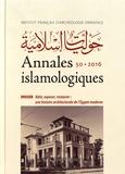 Mercedes Volait - Annales islamologiques N° 50/2016 : Bâtir, exposer, restaurer : une histoire architecturale de l'Egypte moderne.