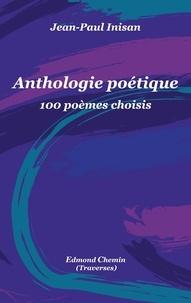 Jean-Paul Inisan - Anthologie poétique - 100 poèmes choisis.