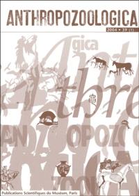 Jean-Denis Vigne et  Collectif - Anthropozoologica N° 39 (1) 2004 : Domestications animales : dimensions sociales et symboliques - Hommage à Jacques Cauvin.