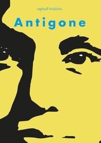 Raphaël Belaïche - Antigone.