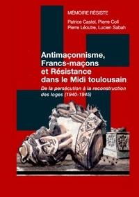 Association Mémoire/Résiste - Antimaçonnisme, francs-maçons et résistance dans le midi toulousain - De la persécution à la reconstruction des loges (1940-1945).