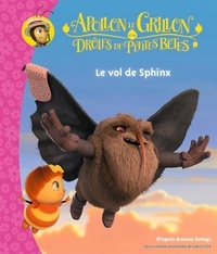 Antoon Krings - Apollon le grillon et les drôles de petites bêtes  : Le vol de Sphinx.