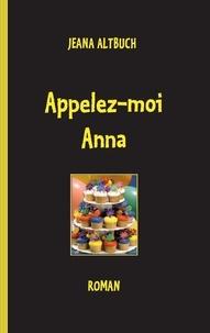 Jeana Altbuch - Appelez-moi Anna.