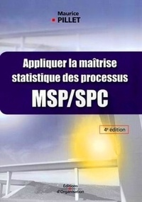 Maurice Pillet - Appliquer la maîtrise statistique des processus (MSP/SPC).