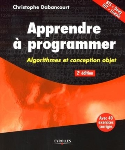 Christophe Dabancourt - Apprendre à programmer - Algorithmes et conception objet.