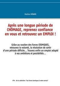 Martine Ménard - Après une longue période de chômage, reprenez confiance en vous et retrouvez un emploi !.