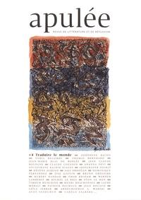 Hubert Haddad - Apulée N° 4 : Traduire le monde.