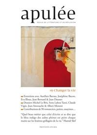 Hubert Haddad - Apulée N° 6/2021 : Changer la vie.