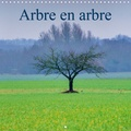 Didier Sibourg - CALVENDO Nature  : Arbre en arbre (Calendrier mural 2020 300 × 300 mm Square) - Qu'est-ce qui est essentiel à notre survie : les arbres ou leur beauté ? (Calendrier mensuel, 14 Pages ).