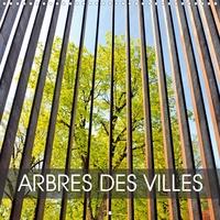 Patrice Thébault - CALVENDO Nature  : ARBRES DES VILLES (Calendrier mural 2020 300 × 300 mm Square) - Présence d'arbres dans nos villes (Calendrier mensuel, 14 Pages ).