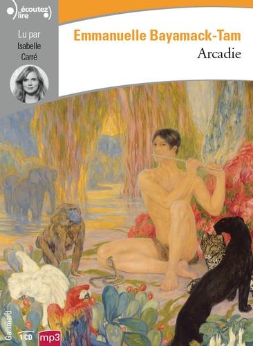 Emmanuelle Bayamack-Tam - Arcadie. 1 CD audio MP3