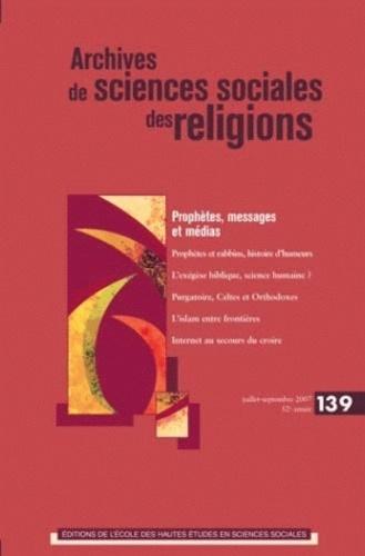 André Mary et Pierre Lassave - Archives de sciences sociales des religions N° 139, juillet-sept : Prophètes, messages et medias.