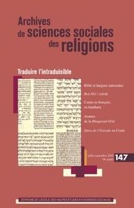 Pierre Lassave et Nicole Gueunier - Archives de sciences sociales des religions N° 147, Juillet-sept : Traduire l'intraduisible.