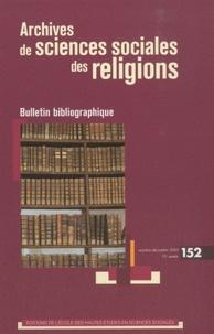 Pierre-Antoine Fabre et Pierre Lassave - Archives de sciences sociales des religions N° 152, Octobre-Déce : .