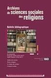 EHESS - Archives de sciences sociales des religions N° 180 : Bulletin bibliographique.