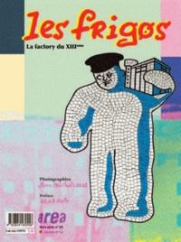 Jean-Michel Labat - Area revue)s( Hors série N° 29 : Les Frigos - La factory du XIIIe.