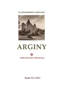 Templarios de Compostela - Arginy - el no-tan misterio del resurgimiento templario.