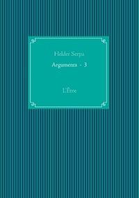 Helder Serpa - Arguments 3 - L'être.