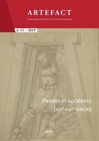 Guy Lambert et Olivier Raveux - Artefact N° 11/2019 : Pannes et accidents (XIXe-XXIe siècle) - Au cœur de l'économie, des techniques et de la société.
