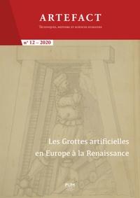 Bruno Bentz et Sabine Frommel - Artefact N° 12/2020 : Les grottes artificielles en Europe à la Renaissance.