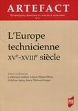Catherine Cardinal et Liliane Hilaire-Pérez - Artefact N° 4 : L'Europe technicienne (XVe-XVIIIe siècle).