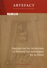 Caroline Bodolec et Delphine Spicq - Artefact N° 8/2018 : Aperçus sur les recherches en histoire des techniques sur la Chine.