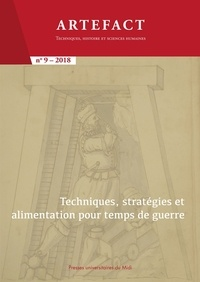 Ludovic Laloux et Gersende Piernas - Artefact N° 9/2018 : Techniques, stratégies et alimentation pour temps de guerre.