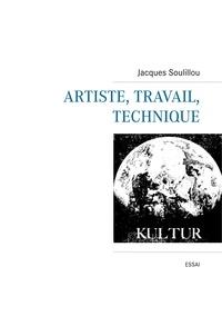 Jacques Soulillou - Artiste, travail, technique.