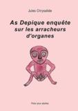 Jules Chrysalide - As de pique enquête sur les arracheurs d'organes.