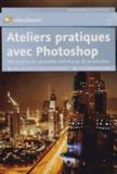 Franck Petiteau - Ateliers pratiques avec Photoshop - Découverte de nouvelles techniques de production. 1 DVD