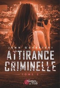 Jenn Guerrieri - Attirance criminelle Tome 2 : .