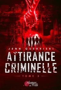 Jenn Guerrieri - Attirance criminelle Tome 3 : Attirance criminelle 3.