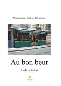 Jean-Pierre Tardivel - Au bon beur.