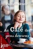 Patricia Gracie - Au café des gens heureux.