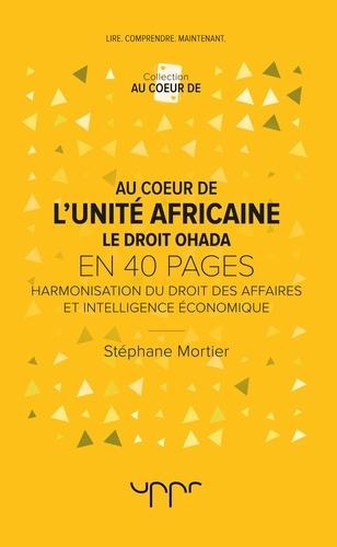 Stéphane Mortier - Au coeur de l'unité africaine : le droit Ohada.