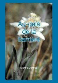 Marthe Menoud - Au-delà de la barrière.