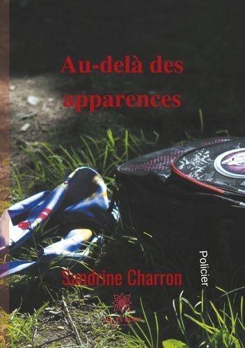 Sandrine Charron - Au-delà des apparences.