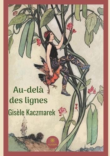 Gisèle Kaczmarek - Au-delà des lignes.