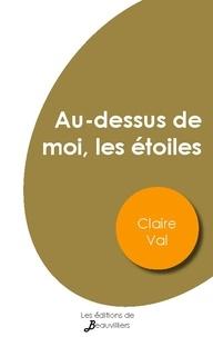 Claire Val - Au-dessus de moi, les étoiles.
