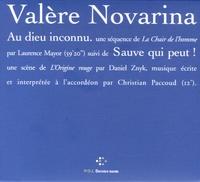 Valère Novarina - Au dieu inconnu ; Sauve qui peut !. 1 CD audio