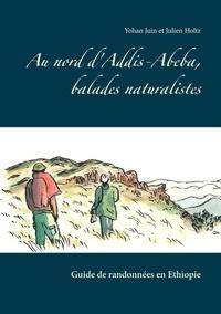 Yohan Juin et Julien Holtz - Au Nord d'Addis-Abeba, balades naturalistes - Guide de randonnées en Ethiopie.