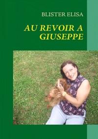 Elisa Blister - Au revoir à Giuseppe - 50 poèmes pour dire je t'aime.