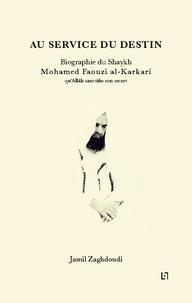 Jamil Zaghdoudi - Au service du destin.