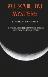 Stanislas de Guaita - Au seuil du mystère.