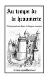 René Guillemier - Au temps de la heaumerie.