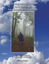 Autobiographie de lauteur sur le chemin de Saint Jacques de Compostelle - Un récit initiatique de transmission et de partage.pdf