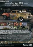 Franco Gastaldo - Autodesk 3ds Max 2012 Volume 2 - Materiaux MENTAL RAY Avancés. 1 Cédérom