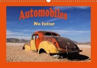 Michel Denis - CALVENDO Mobilite  : Automobiles No futur (Calendrier mural 2021 DIN A3 horizontal) - De Namibie ou de Cuba ces vieilles voitures sont en fin de vie. (Calendrier mensuel, 14 Pages ).