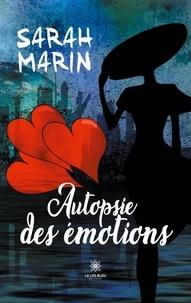 Sarah Marin - Autopsie des émotions.